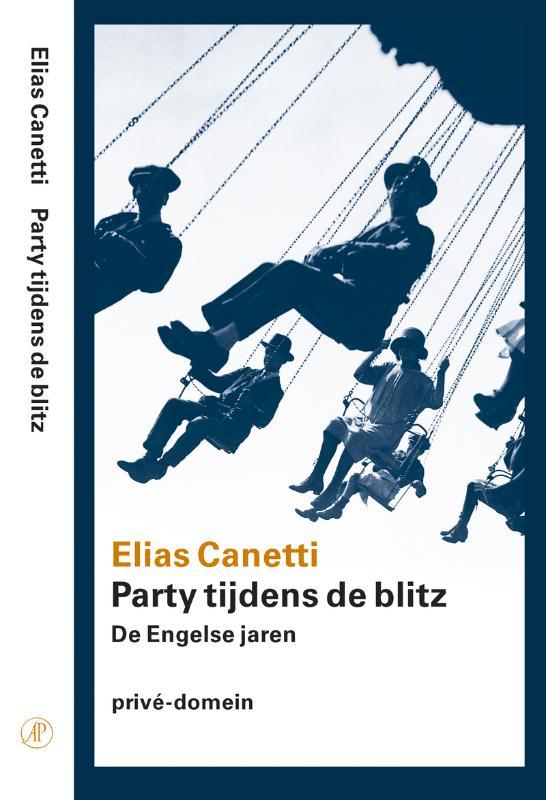 Elias Canetti - Prive-domein Party tijdens de Blitz de Engelse jaren