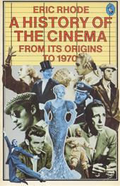 Eric Rhode - A history of the cinema from its origins to 1970