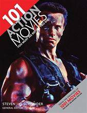 Steven Jay Schneider - 101 Action Movies You Must See Before You Die