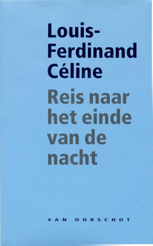 Louis-Ferdinand Celine - Reis naar het einde van de nacht