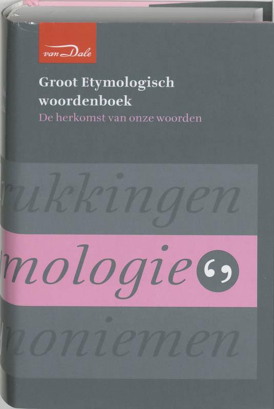 P.A.F. van Veen, Nicoline van der Sijs - Groot Etymologisch woordenboek