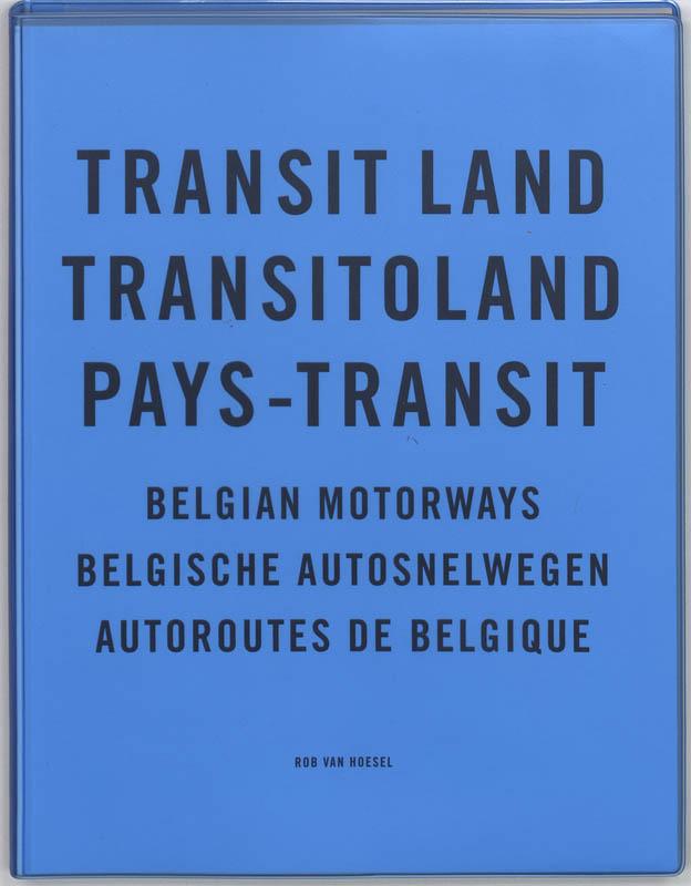 R. VAN HOESEL - Transit land = Tansitoland = Pays-transit. Belgian motorways = Belgische autosnelwegen = autoriutes de Belgique