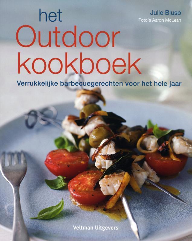 JULIE BIUSO, EFEF.COM - Het outdoorkookboek. Verrukelijke barbequegerechten voor het hele jaar