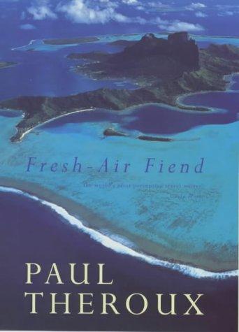 Fresh-air fiend travel writ...