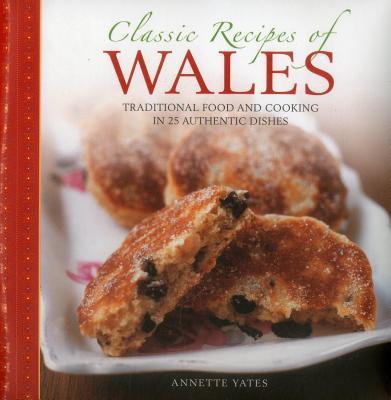 Classic Recipes of Wales Tr...