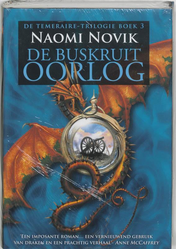 Naomi Novik - De temeraire triologie / 3 De buskruit oorlog