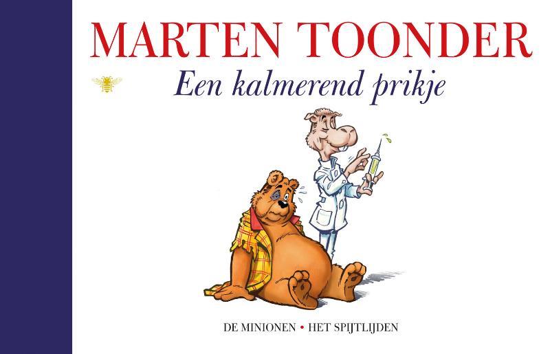 Marten Toonder - Een kalmerend prikje de minionen het spijtlijden