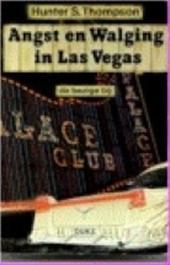 Hunter S. Thompson - Angst en walging in Las Vegas een drieste expeditie naar het hart van de Amerikaanse Droom