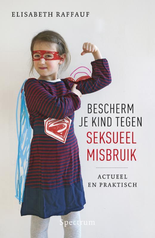 ELISABETH RAFFAUF - Bescherm je kind tegen seksueel misbruik