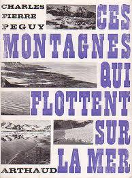 Charles-Pierre Péguy, Annik Moign - Ces montagnes qui flottent sur la mer