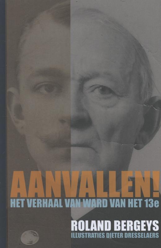 Roland Bergeys - Aanvallen het verhaal van Ward van het dertiende