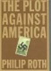 Philip Roth - The plot against America