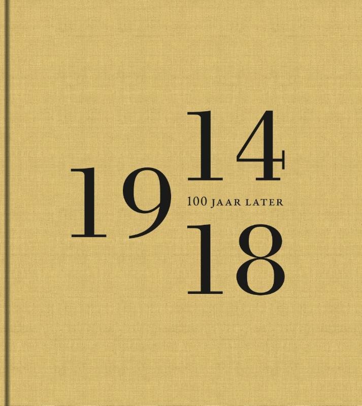 Katrien Steyaert - 1914-1918 100 jaar later 100 jaar later