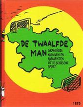 C. de Veene - De twaalfde man Grandioze mensen en momenten uit de Belgische sport
