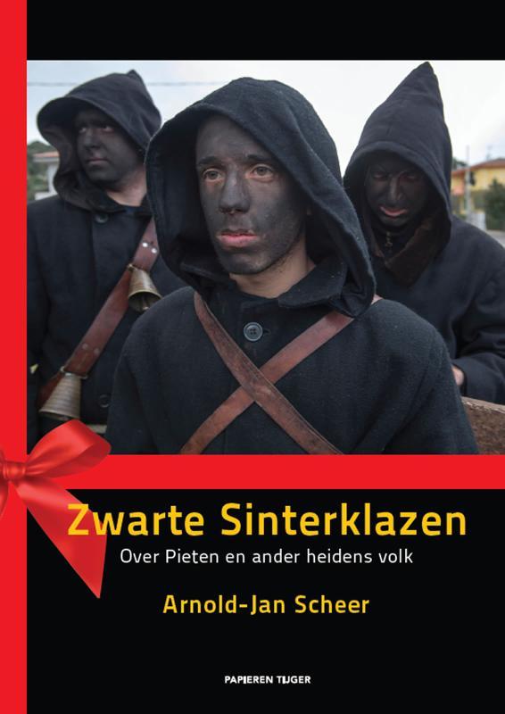 Arnold-Jan Scheer - Zwarte sinterklazen over pieten en ander heidens volk