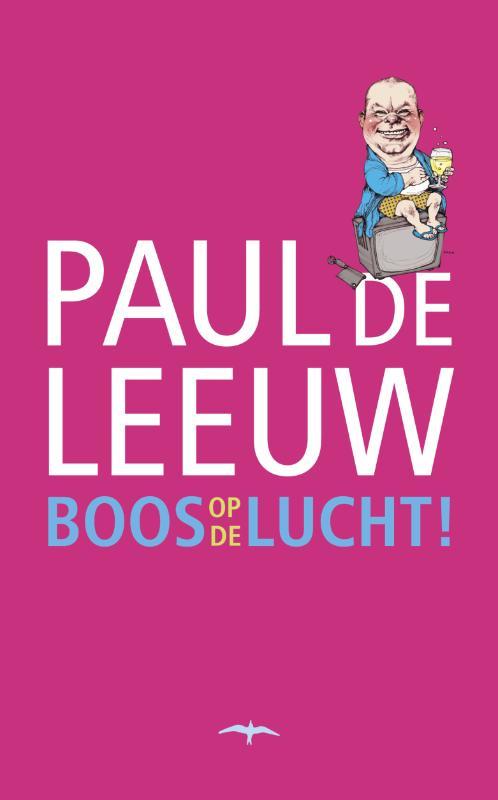 PAUL DE LEEUW - Boos op de lucht!