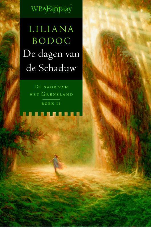 L. Bodoc - De dagen van de Schaduw De sage van het Grensland - boek II