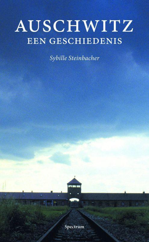 Sybille. Steinbacher - Auschwitz, een geschiedenis