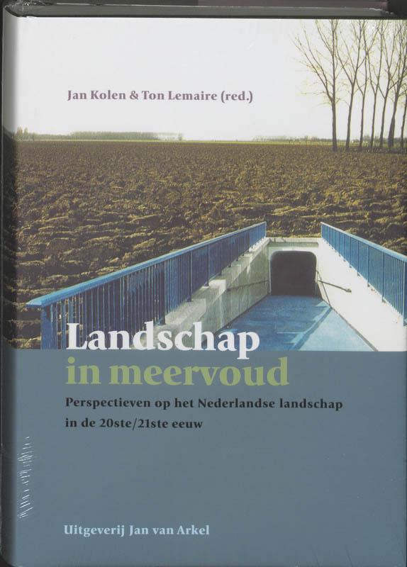 - Landschap in meervoud perspectieven op het landschap in de 20ste/21ste eeuw