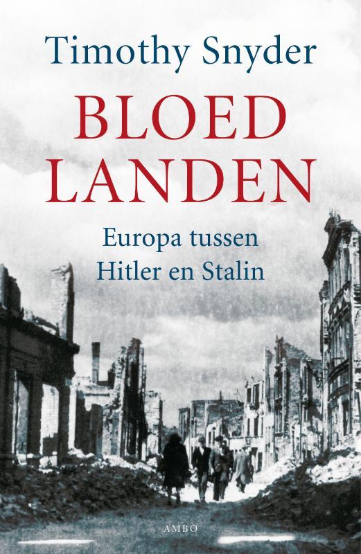 Timothy Snyder - Bloedlanden Europa tussen Hitler en Stalin