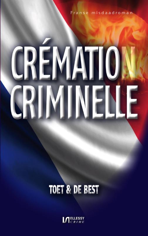 Barend Toet,  Krijn De Best - Cremation criminelle