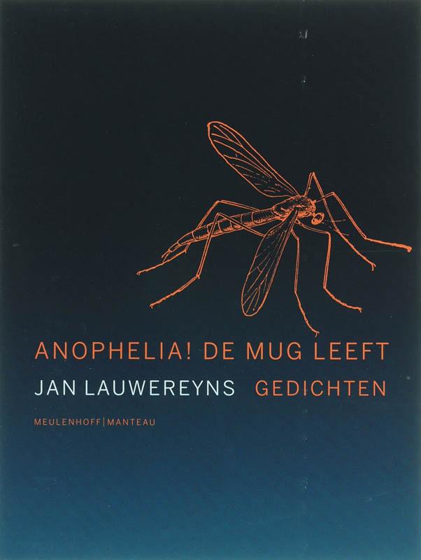 J. Lauwereyns - Anophelia ! De mug leeft gedichten