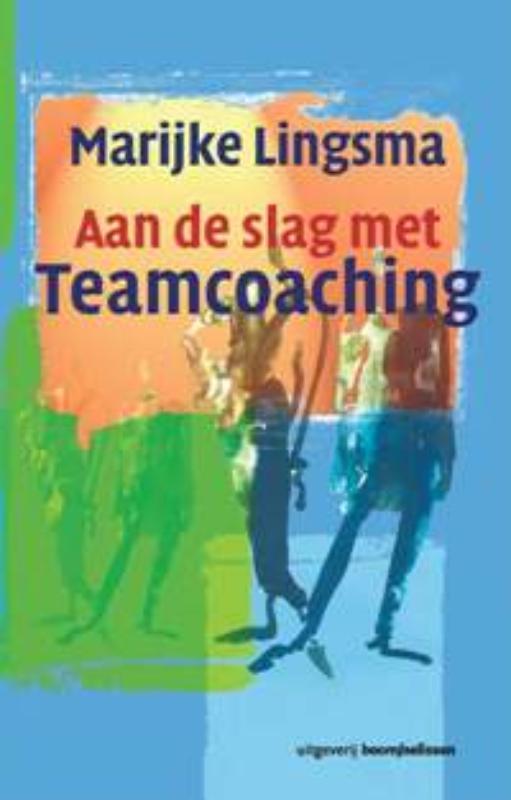 M. Lingsma, Marijke Lingsma - Aan de slag met teamcoaching