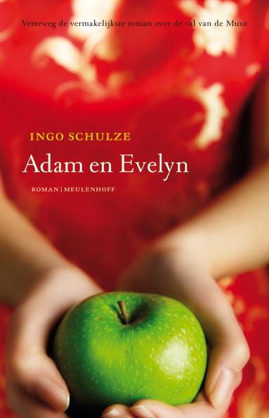 Ingo Schulze - Adam en Evelyn