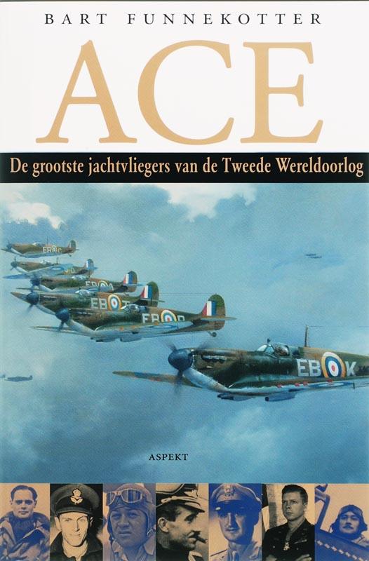 B. Funnekotter - Ace de grootste jachtvliegers van de Tweede Wereldoorlog