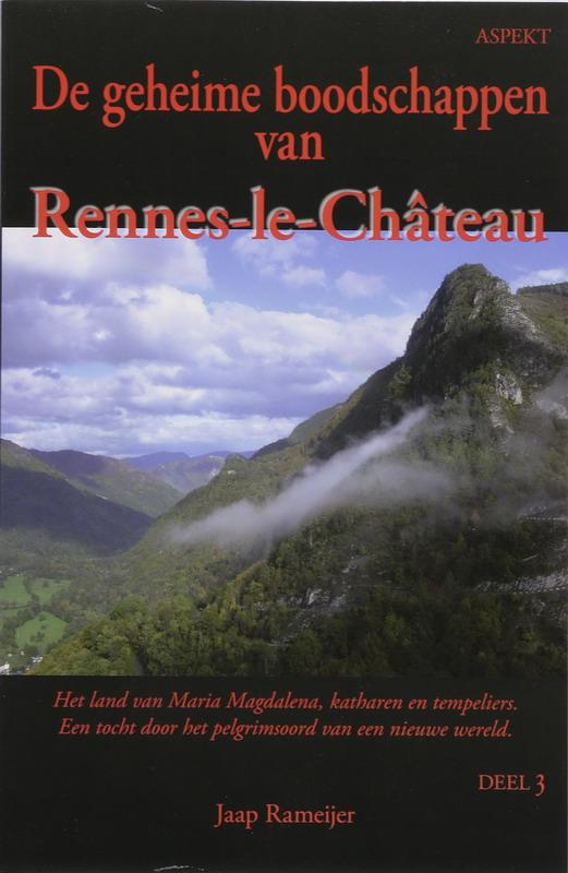 J. RAMEIJER - 3. Het land van Maria Magdalena, katharen en tempeliers. Een tocht door het pelgrimsoord van een nieuwe wereld