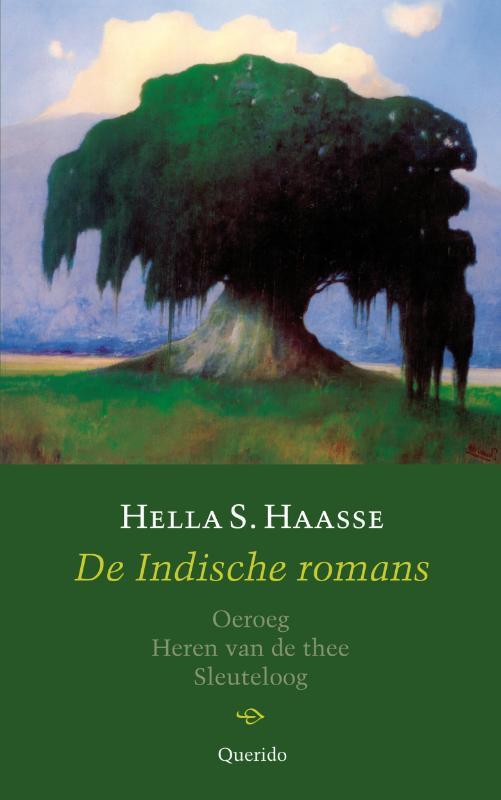 Hella S. Haasse, Hella Haasse - De Indische romans Oeroeg, Heren van de thee, Sleuteloog