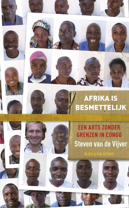 Steven van de Vijver - Afrika is besmettelijk ervaringen van een arts zonder grenzen