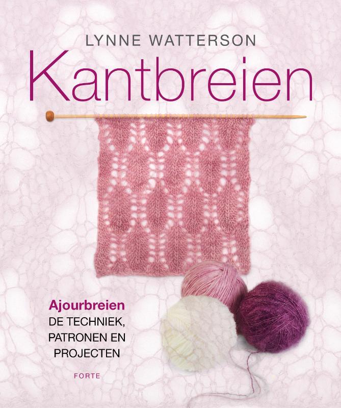 Lynne Watterson - Ajourbreien de techniek, patronen en projecten
