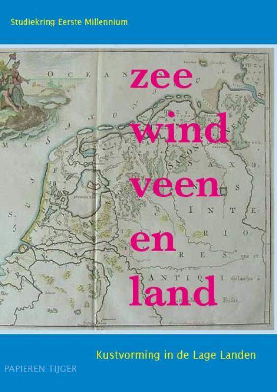 - Zee, wind, veen en land kustvorming in de Lage Landen