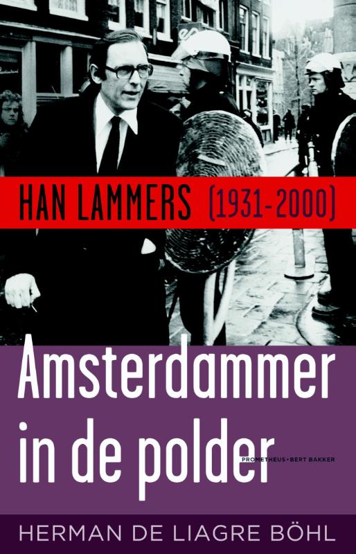 Herman de Liagre Böhl - Amsterdammer in de polder Han Lammers (1931-2000)