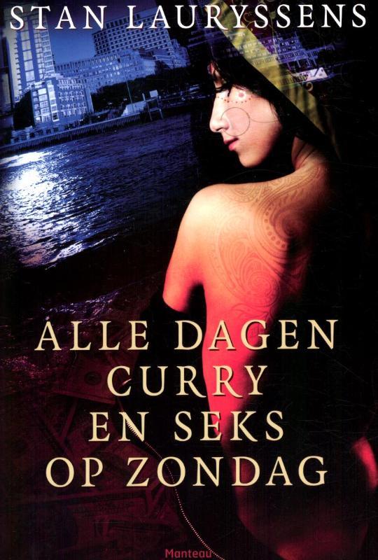 Stan Lauryssens - Alle dagen curry en seks op zondag herinneringen aan de Kamasutra