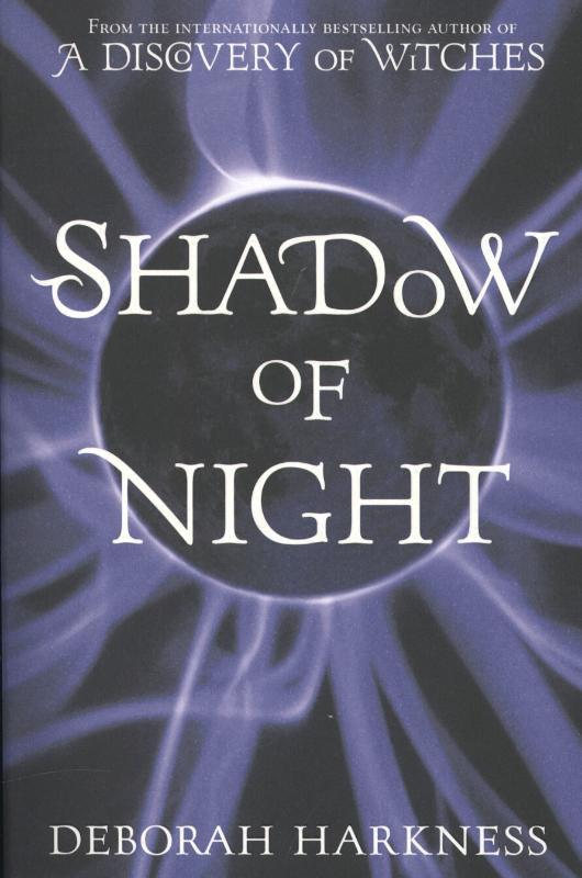 Deborah Harkness - All Souls Trilogy 2. Shadow of Night