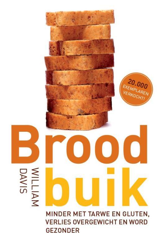 William Davis - Broodbuik minder met tarwe en gluten, verlies overgewicht en word gezonder