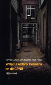 Tonnie Luiken, Dirk Baartse, Bob Polak - Willem Frederik Hermans en de CPNB, 1950-1993 WFH's verhouding tot de Stichting Collectieve Propaganda van het Nederlandse Boek bij gelegenheid van de Boekenweek