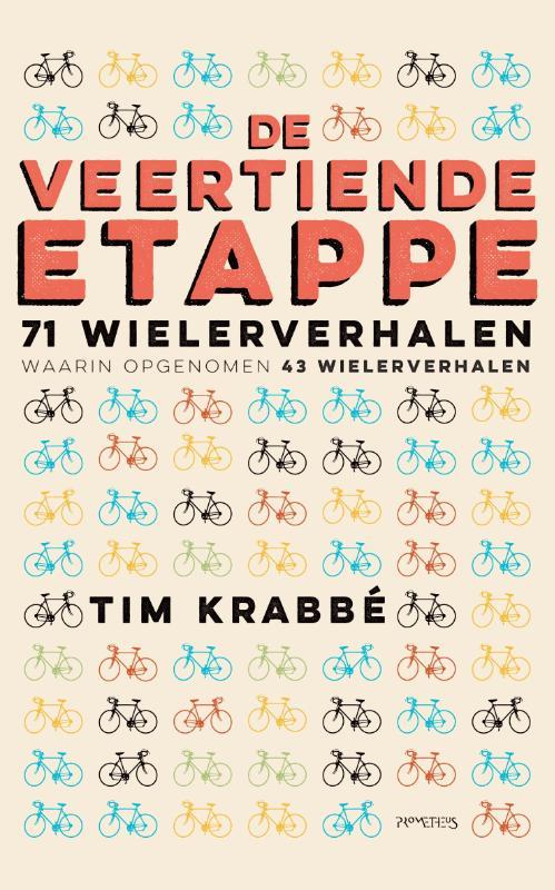 Tim Krabbé, Tim Krabbe - 72 Wielerverhalen 71 wielerverhalen, waarin opgenomen 43 wielerverhalen