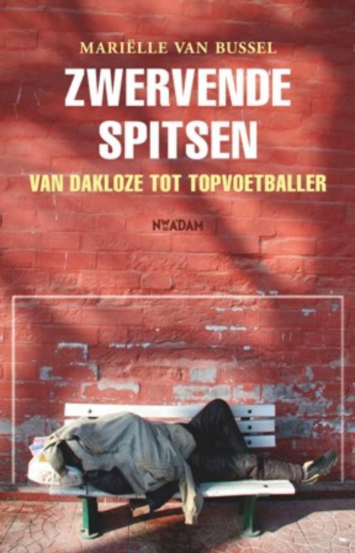 M. van Bussel - Zwervende spitsen van dakloze tot topvoetballer