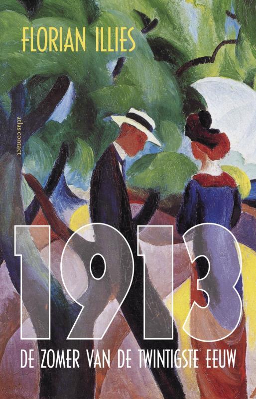 Florian Illies - 1913  de zomer van de twintigste eeuw