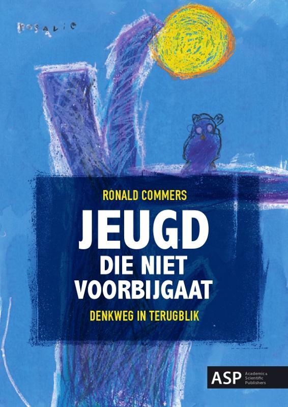 Ronald Commers - Jeugd die niet voorbijgaat denkweg in terugblik