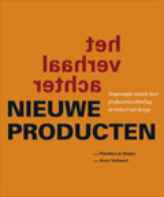 K. Verhaert - Het verhaal achter nieuwe producten toegevoegde waarde door productontwikkeling en industrieel design