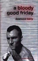 Desmond Barry - A Bloody Good Friday