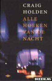 Craig Holden, Bob Snoijink - Alle hoeken van de nacht roman