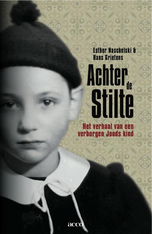 Esther Naschelski, Hans Grietens - Achter de stilte het verhaal van een verborgen Joods kind