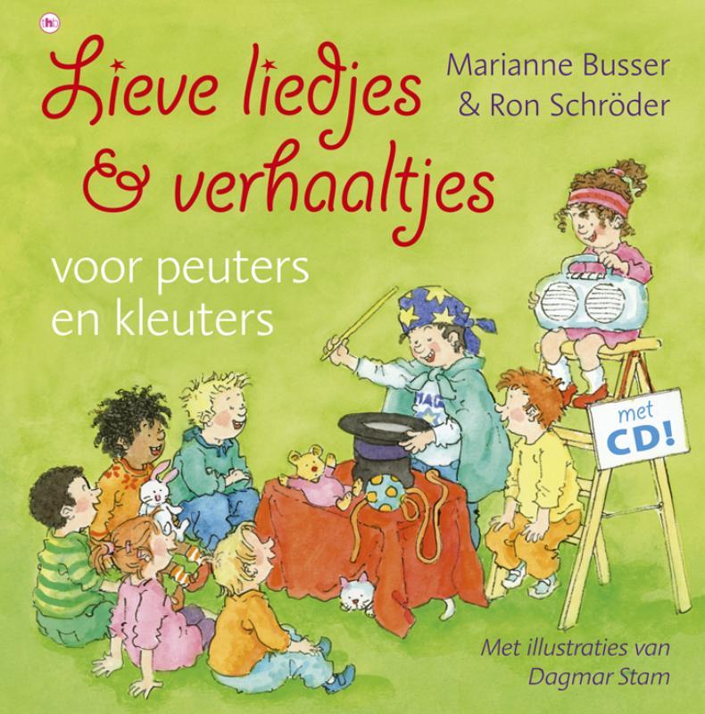 Marianne Busser,  Ron Schröder - Lieve liedjes en verhaaltjes voor peuters en kleuters