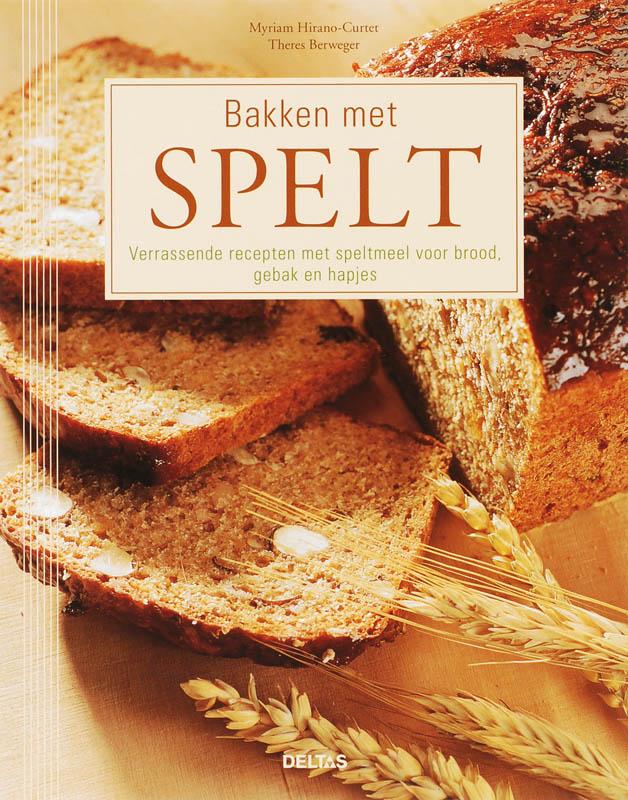 M. HIRANO-CURTET, T. BERWEGER - Bakken met spelt