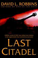 Last Citadel A Novel of the...